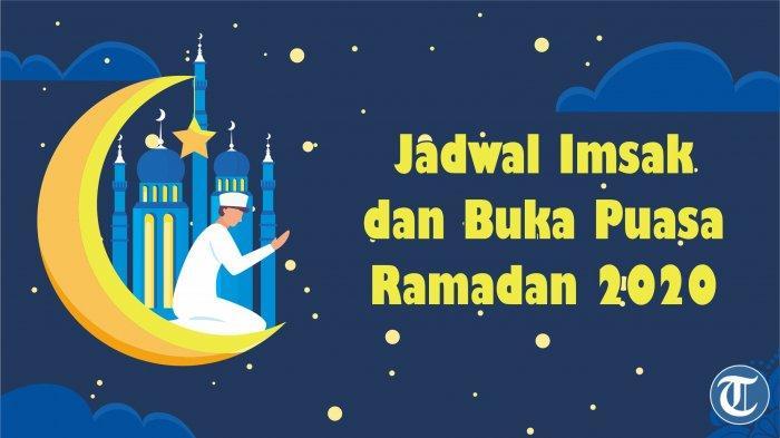 Jadwal Buka Puasa di Jakarta, Bogor, Depok, Tangerang, dan Bekasi, Jumat 1 Mei 2020