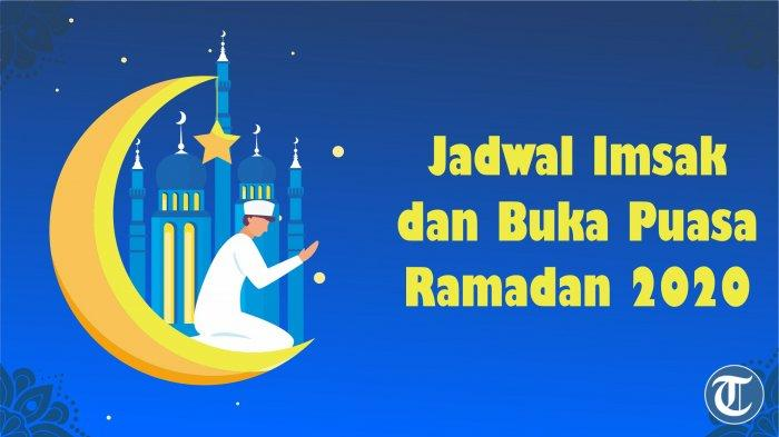 Jadwal Imsakiyah dan Buka Puasa Rabu 13 Mei 2020 di Jakarta, Bogor, Depok, Tangerang, dan Bekasi